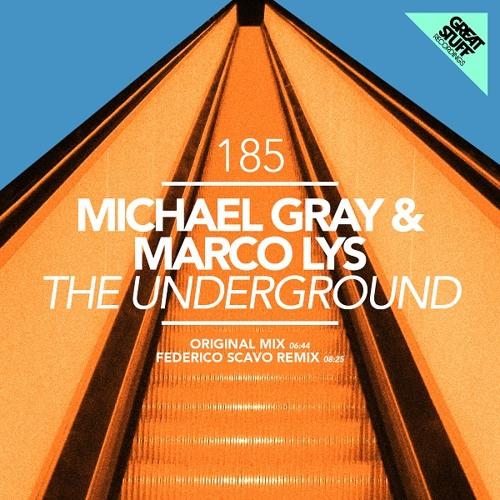 Michael Gray & Marco Lys - The Underground (Original Mix)