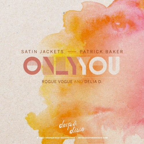 Satin Jackets feat. Patrick Baker - Only You (Original Mix)