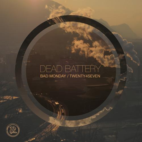 Dead Battery - Bad Monday (Original Mix)