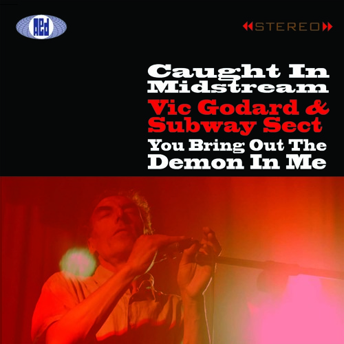 Caught In Midstream/You Bring Out The Demon In Me: Vic Godard & Subway Sect