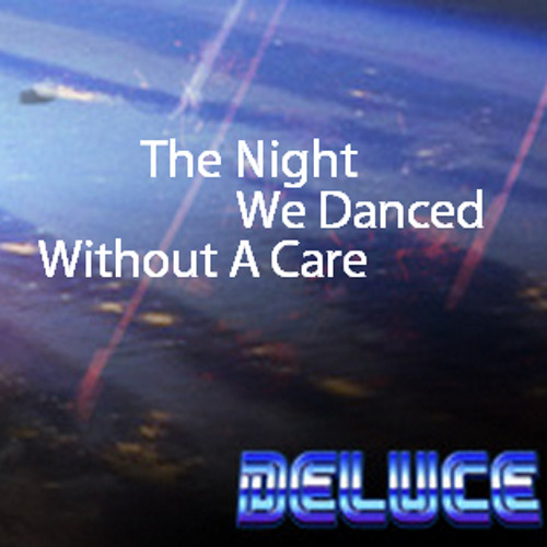 The Night We Danced Without A Care (Deluce Remix)