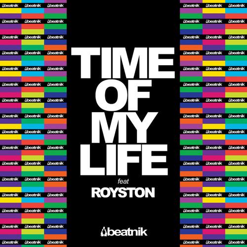 Beatnik - Time Of My Life feat Royston
