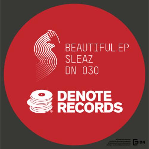 Sleaz & Villanova - Beautiful (Amine Edge Edit) [Denote Records]