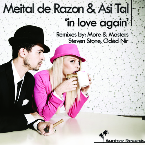 Meital De Razon & Asi Tal - In Love Again Remixes by More & Masters, Steven Stone and Oded Nir Promo
