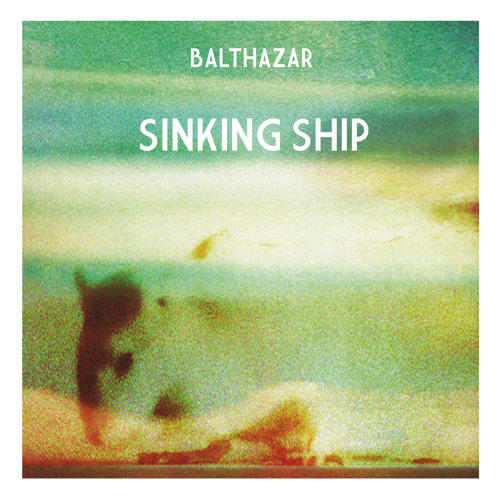Balthazar - Sinking Ship (Radio Edit)