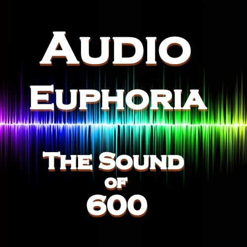 Audio Euphoria - The Sound of 600