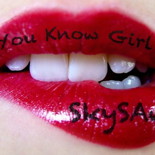 SkySaw-You Know Girl