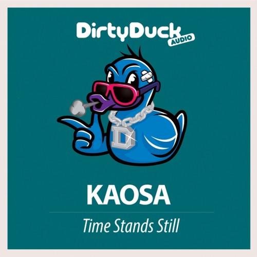 Kaosa - Time Stands Still (Original Mix)