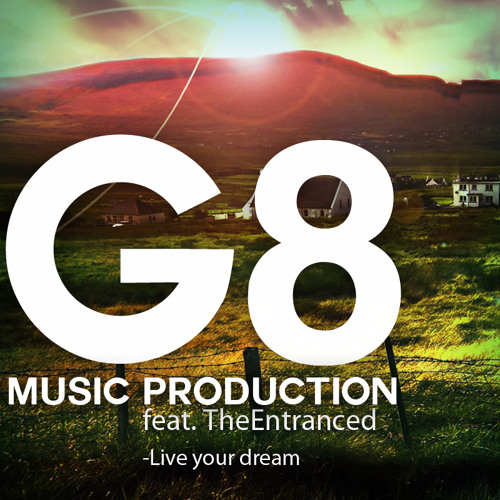 G8 Music Production feat The Entranced -Live your dream [Acoustic Version]
