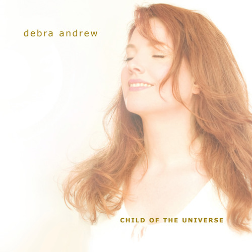 Debra Andrew 'In My Dreams' From the album 'Child of The Universe'