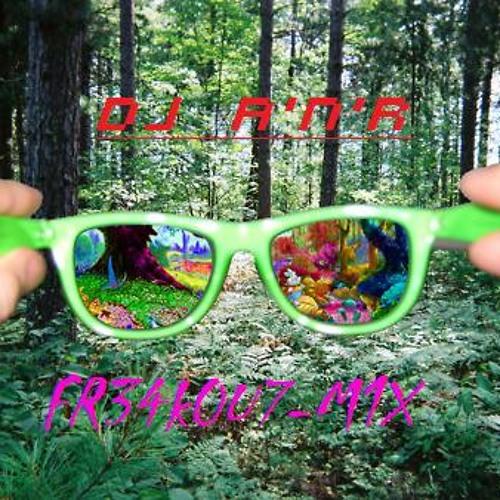 DJ A'n'R - FR34K0U7-M1X