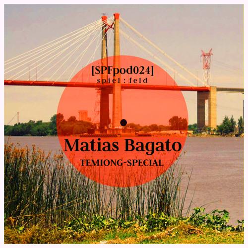 [SPFpod024] *SPECIAL* spiel:feld Podcast 024 - Matias Bagato-Temiong Recordings Mix