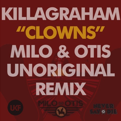 Clowns by KillaGraham (Milo & Otis Remix)