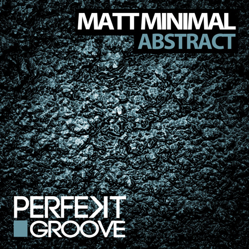 Matt Minimal - Abstract ( Original Mix ) FREE DOWNLOAD
