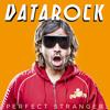 DATAROCK - Perfect Stranger