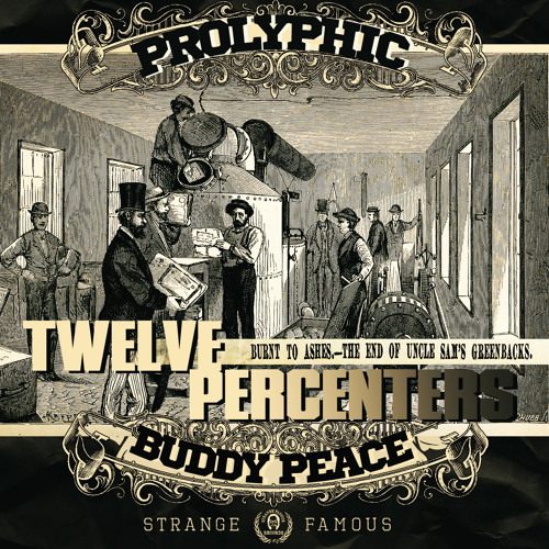 """TWELVE PERCENTERS"" - Prolyphic & Buddy Peace - FREE DOWNLOAD"