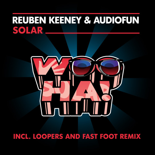 Reuben Keeney & AudioFun - Solar (Fast Foot Remix)
