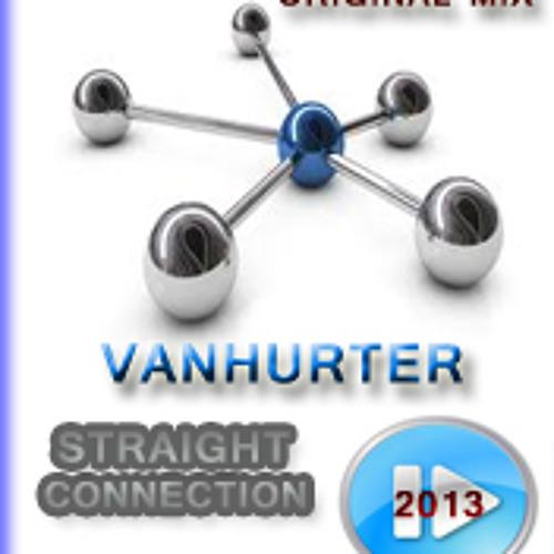 VanHurter - Straight Connection (Original Mix) 2013 Preview