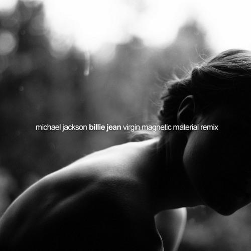 Michael Jackson - Billie Jean (Virgin Magnetic Material Remix)