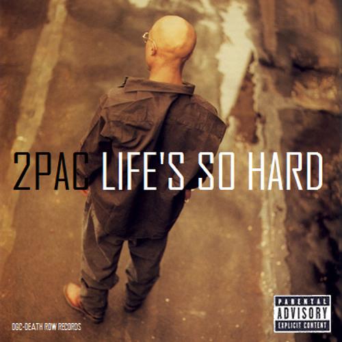 2Pac - Life's So Hard (Original Version)