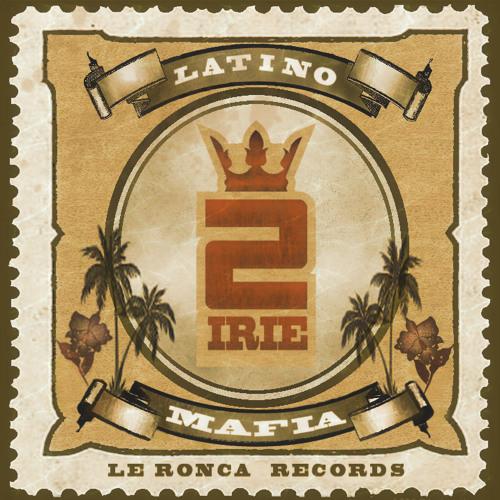 2.-2irie - Latino Mafia (Blingyeras Remix)