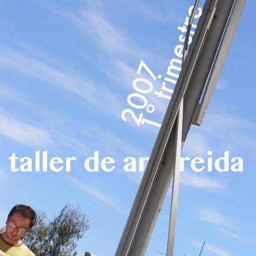 2007 1er Trimestre. Taller de Amereida