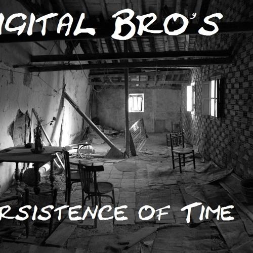 Digital Bro's - Persistence of time
