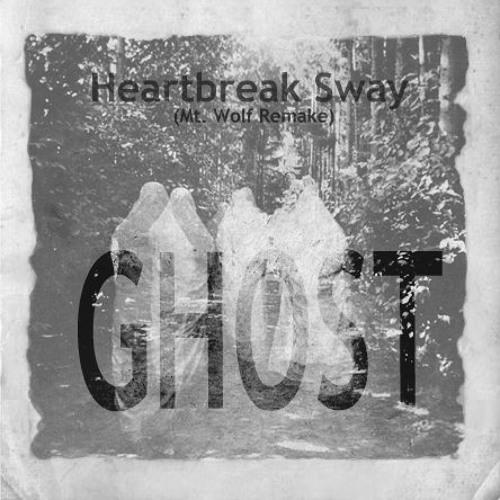Heartbreak Sway - GHOST