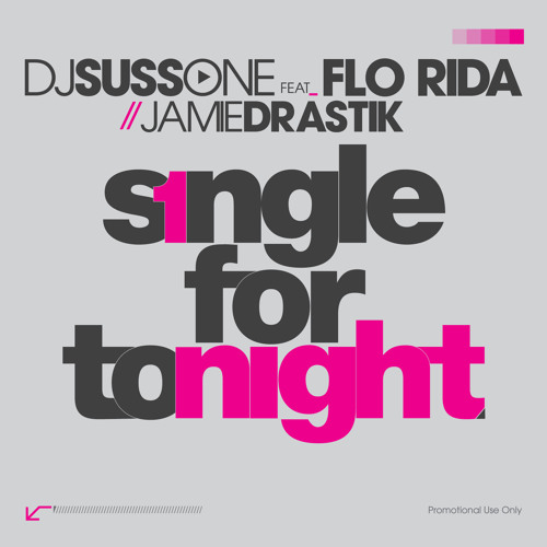 DJ Suss One - Single For Tonight ft. Flo Rida & Jamie Drastik (Clean)
