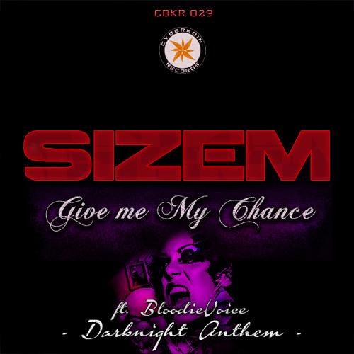 CBKR029 Sizem Feat BloodieVoice - Give Me My Chance (Darknight Anthem)