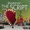 Break Even - The Script