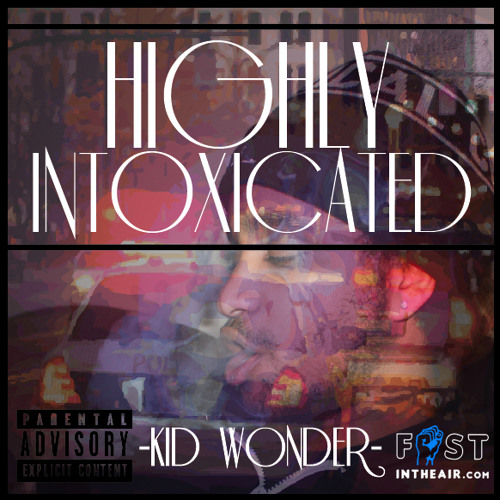 KidWonder - Highly Intoxicated