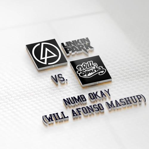 Linkin Park vs. Will Sparks - Numb Okay (Will Afonso Mash Up)