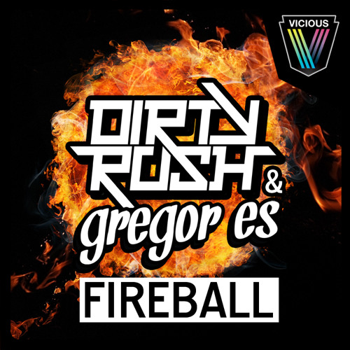 Dirty Rush & Gregor Es - Fireball (Original Mix) || OUT NOW on Vicious Recordings !!