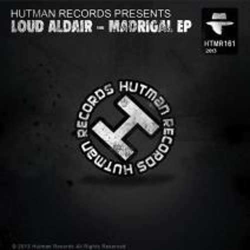 Loud Aldair - Madrigal EP [Out Now on Hutman Records]