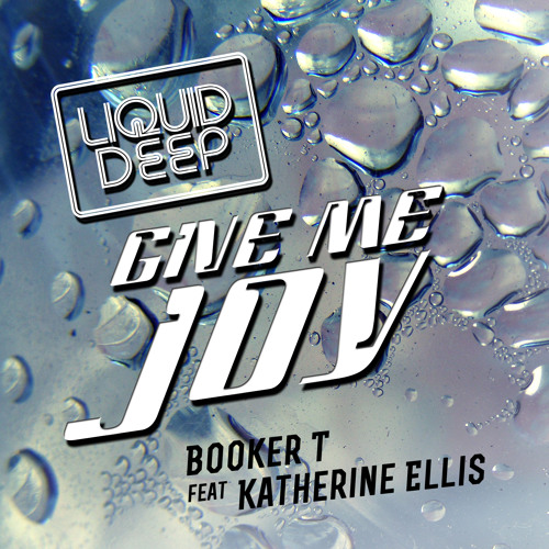 Booker T feat Katherine Ellis - Give Me Joy (Matt Jam Lamont & Scott Diaz London Dub) premastered
