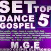 Set Top 5 Dance Gospel (Mundo Gospel Eletronico)