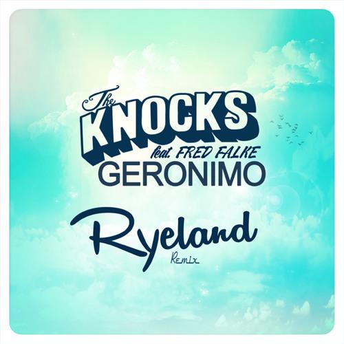 Geronimo - Ryeland Remix