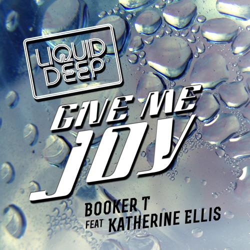 Booker T feat Katherine Ellis - Give Me Joy (Jam & Keys 2013 Revival Classic Vocal) pre-mastered