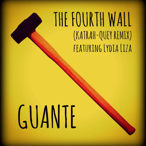 The Fourth Wall (Katrah-Quey Remix) w/ Lydia Liza