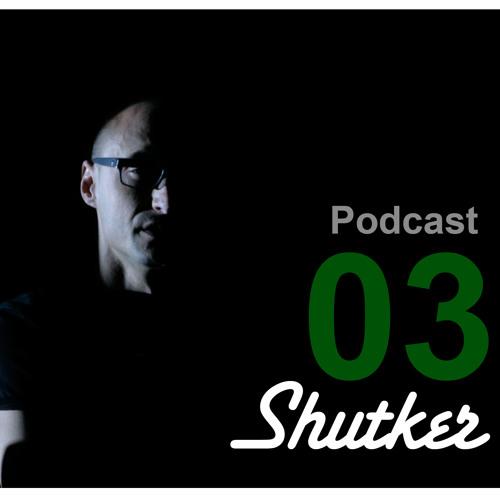 Podcast 003  Shutker  Movement- 0.3