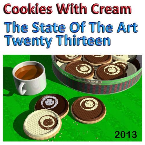 Cookies With Cream - The State Of The Art Twenty Thirteen