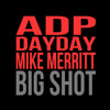 Big Shot Ft DayDay & Mike Merritt