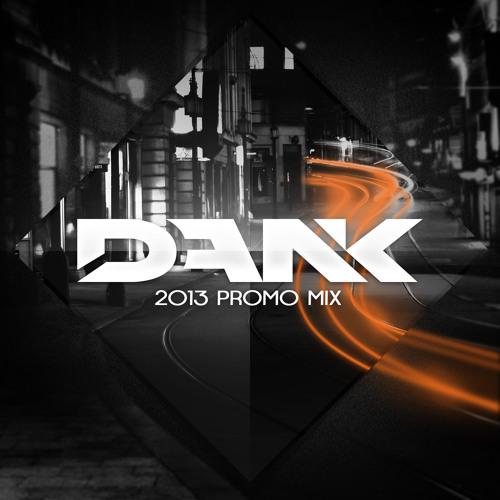 Dank - 2013 Promo Mix  *  FREE DOWNLOAD
