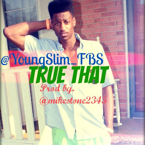 [Young Slim] - True That (Prod. By Mike Stone)