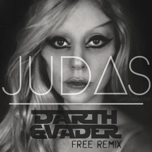 Lady Gaga - Judas (Darth & Vader Remix) [50k Likes FREE DOWNLOAD]