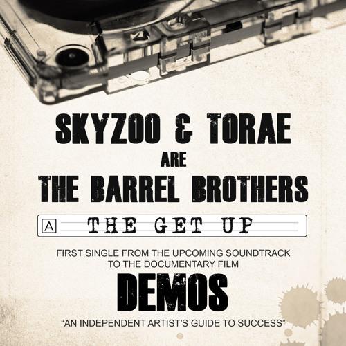 DEMOS Presents: Skyzoo & Torae aka The Barrel Brothers - The Get Up