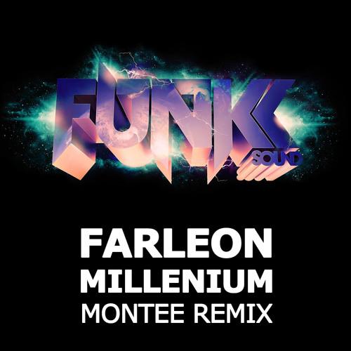 Farleon - Millenium (Montee Remix) *April 29th 2013*