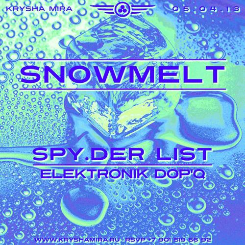 DR.SPY.DER | KRYSHA MIRA LIVE | SNOWMELT | p.2