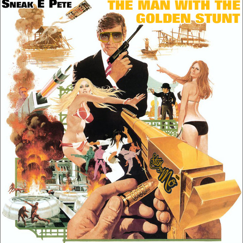 The Man With the Golden Stunt - mix by Sneak-E Pete